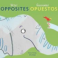 Wild! Opposites/ ifascinantes! Opuestos