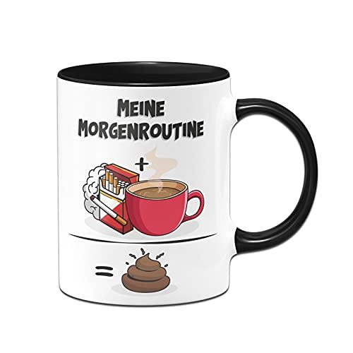 Tassenbrennerei Original - Tasse mit Spruch: Meine Morgenroutine Kippen Kaffee kacken - Kaffeetasse lustig Geschenk für Mann (Schwarz)