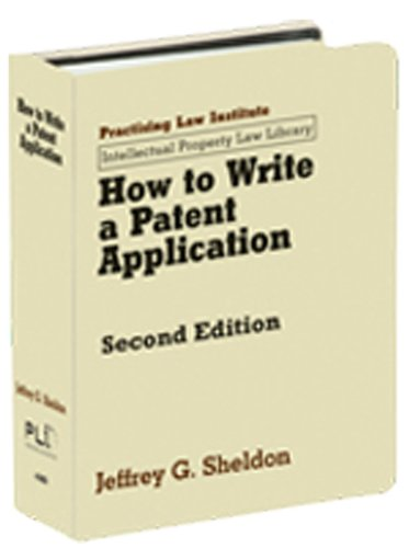 How to Write a Patent Application 2nd Ed (Intellectual Property Law Library)