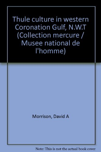 Thule culture in western Coronation Gulf, N.W.T (Collection mercure / Musee national de l
