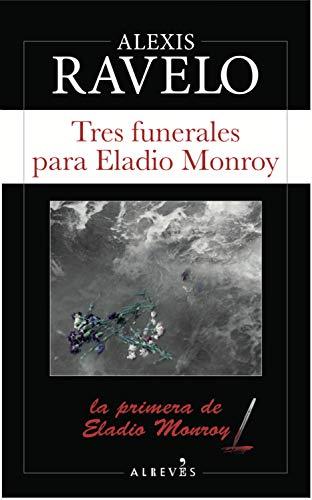 Tres funerales para Eladio Monroy (Serie Eladio Monroy nº 1) PDF EPUB Gratis descargar completo
