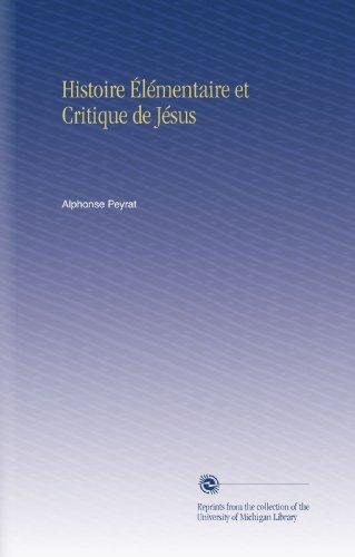 Histoire Élémentaire et Critique de Jésus