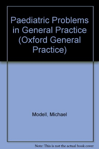 Download Paediatric Problems in General Practice (Oxford General Practice Series, No 13) 0192617362