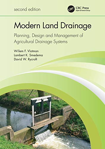 Compare Textbook Prices for Modern Land Drainage: Planning, Design and Management of Agricultural Drainage Systems 2 Edition ISBN 9780367458775 by Vlotman, Willem F.,Smedema, Lambert K.,Rycroft, David W.