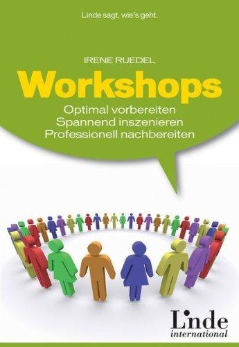 Workshops: Optimal vorbereiten. Spannend inszenieren. Professionell nachbereiten von Irene Ruedel (11. Februar 2008) Broschiert