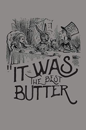 It Was The Best Butter Alice In Wonderland Quote: Notebook Planner - 6x9 inch Daily Planner Journal, To Do List Notebook, Daily Organizer, 114 Pages