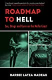 Roadmap to Hell: Sex, Drugs and Guns on the Mafia Coast (English Edition)