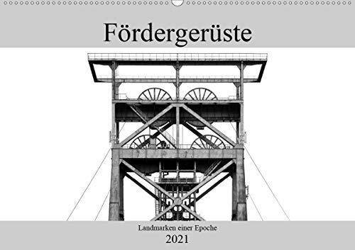 Fördergerüste - Landmarken einer Epoche (Wandkalender 2021 DIN A2 quer)