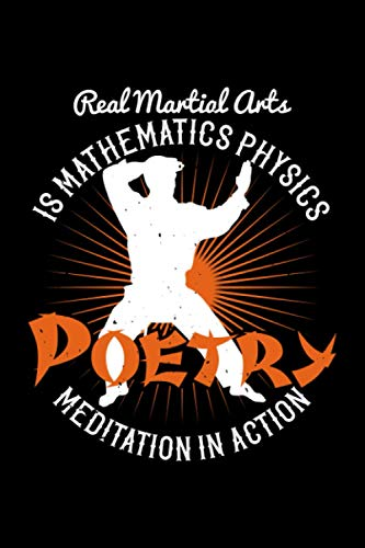Karate Notebook real martial arts is mathematics physics poetry meditation in action: Kampfkunst Notizbuch 120 karierte Seiten Din A5 Geschenk für Karate Fans