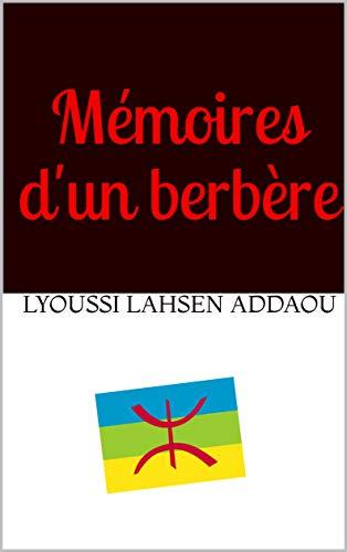 Mémoires d'un berbère (French Edition)