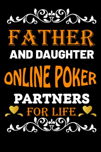Father And Daughter Online poker Partners For Life: Father Day Gifts Ideas For Dad Who Loves Online poker/Blank Lined Notebook For Online poker Lover Father OR Daughter Birthday Gift