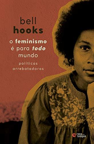 O feminismo é para todo mundo: Políticas arrebatadoras
