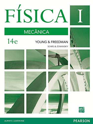 Física de Sears & Zemansky: Volume I: Mecânica: Volume 1