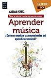 Aprender música: ¿Qué nos enseñan las neurociencias del aprendizaje musical? (Taller de música/ Music Workshop)