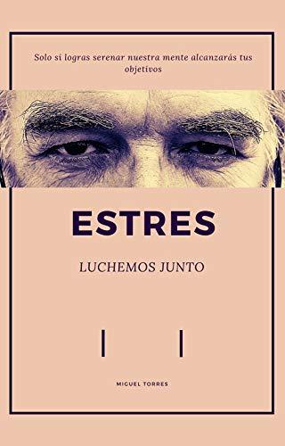 ESTRES, LUCHEMOS JUNTOS