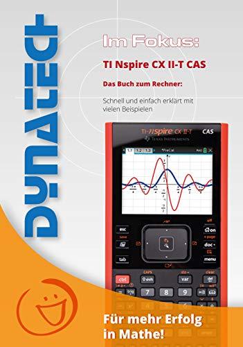 Im Fokus: TI-Nspire CX CAS - schnell und einfach erklärt - Das NEUE Buch inkl. CD mit Step-by Step Videos:
