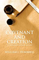 Covenant and Creation (Revised 2013): An Old Testament Covenant Theology