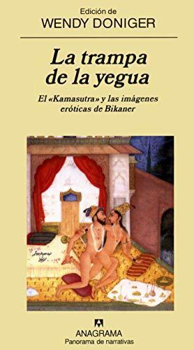 La trampa de la yegua: El Kamasutra y las imágenes eróticas de Bikaner (Panorama de narrativas)