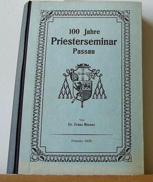 100 Jahre Priesterseminar und Priestererziehung in Passau.