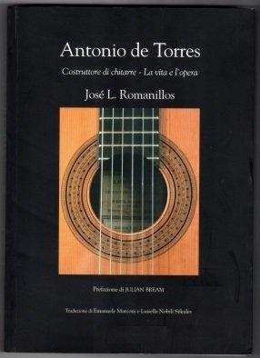 Antonio De Torres: Guitar Maker His Life and Work