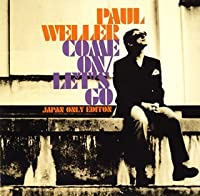 Come on Let's Go by Paul Weller (2006-02-13)