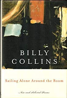 Billy Collins / Sailing Alone Around the Room First Edition 2001