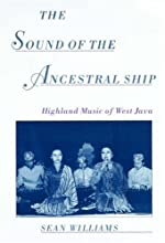 The Sound of the Ancestral Ship: Highland Music of West Java CD-ROM Included