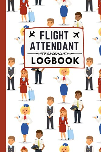 Flight attendant LOGBOOK: Flight Information, Flight Log Book for Kids, for private or commercial Pilot, Officials, teens, adults with room for notes, ... journal format cover 6 x 9 in 120 pages