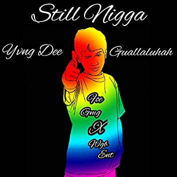 Still Nigga (feat. Guallaluhah)