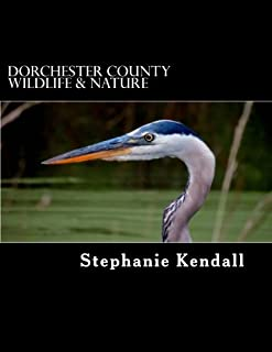 Dorchester County Wildlife & Nature: A Pictorial Guide