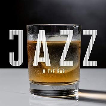 Jazz in the Bar – Smooth Instrumental Background, Elegant Place