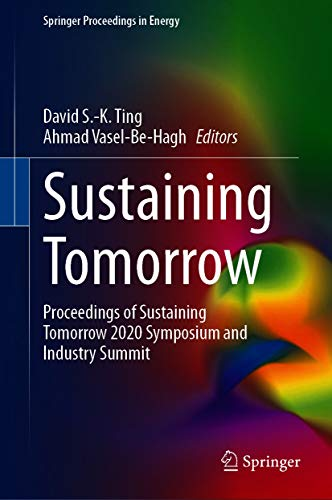 Sustaining Tomorrow: Proceedings of Sustaining Tomorrow 2020 Symposium and Industry Summit (Springer