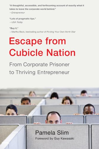 Escape From Cubicle Nation: From Corporate Prisoner to Thriving Entrepreneur (English Edition)