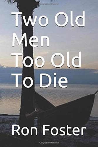 Two Old Men Too Old To Die
