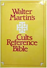 Walter Martin's Cults Reference Bible: King James Version with Reference Notes, Topical Index, Bibliography, A Guide to the Major Cults
