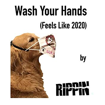 Wash Your Hands (Feels Like 2020)