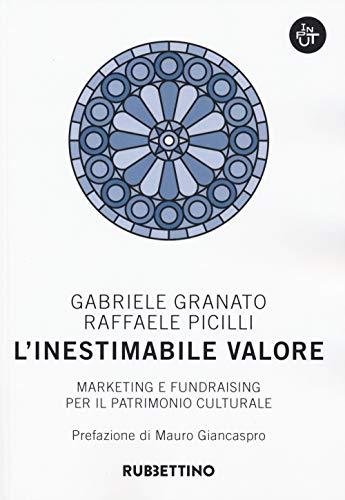 L'inestimabile valore. Marketing e fundraising per il patrimonio culturale