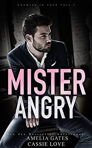 Mr. Angry: Liebesroman von [Amelia Gates, Cassie Love]