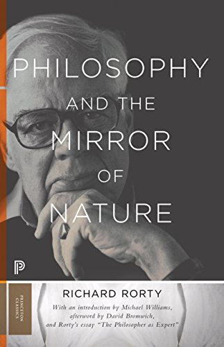 Philosophy and the Mirror of Nature: Thirtieth-Anniversary Edition (Princeton Classics Book 30) (English Edition)
