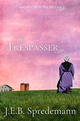 The Trespasser (Amish Country Brides)
