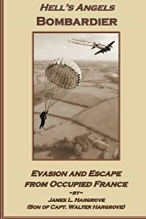 Hell's Angels Bombardier: Escape and Evasion from Occupied France.