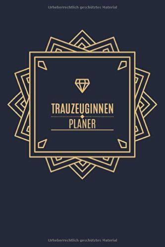 Trauzeuginnen Planer: Buch für die Trauzeugin mit 20 Checklisten und 80 linierten Notizseiten / Planung / Ideen / Termine / Notizen / Aufgaben
