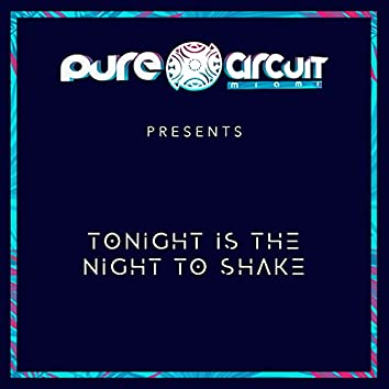 Tonight is the Night To Shake