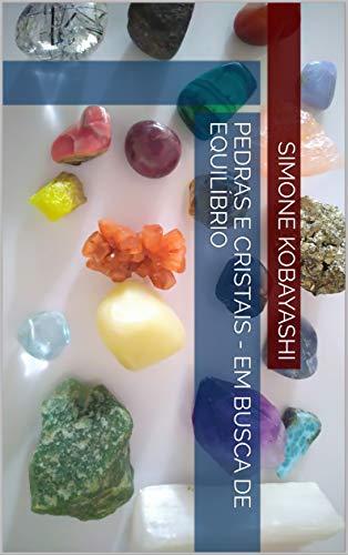 Pedras e Cristais - Em Busca de Equilíbrio