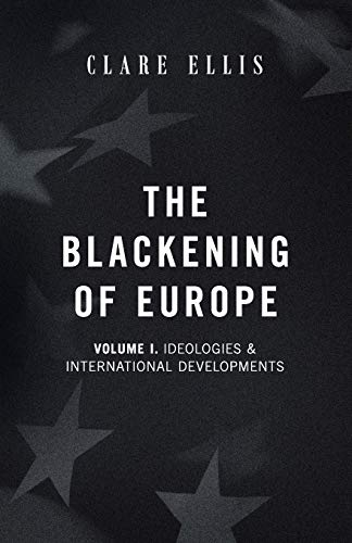 Compare Textbook Prices for The Blackening of Europe: Ideologies & International Developments  ISBN 9781912975457 by Ellis, Clare