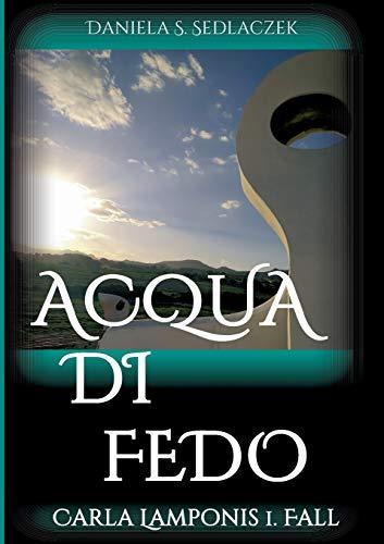 Acqua Di Fedo: Carla Lamponis 1. Fall