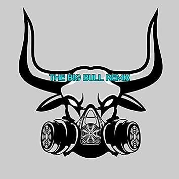 The Big Bull - Remix