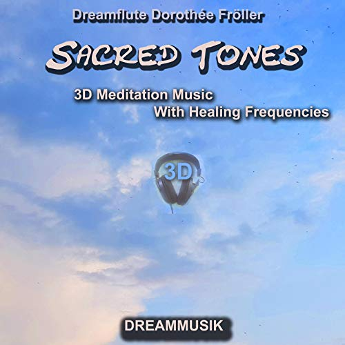 Sacred Tones - 3D Meditation Music With Healing Frequencies