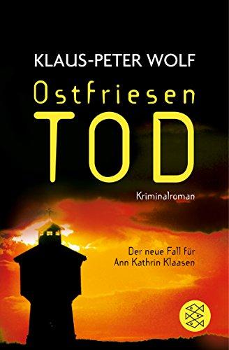 Ostfriesentod: Der elfte Fall für Ann Kathrin Klaasen (Ann Kathrin Klaasen ermittelt 11)