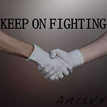 Keep On Fighting